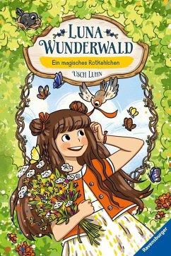 Ein magisches Rotkehlchen / Luna Wunderwald Bd.4 - Luhn, Usch