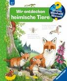 Wir entdecken heimische Tiere / Wieso? Weshalb? Warum? Bd.71