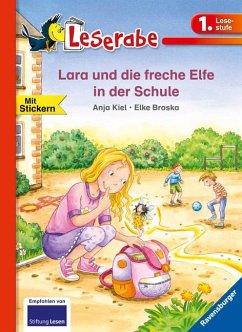 Lara und die freche Elfe in der Schule - Kiel, Anja