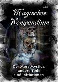 Magisches Kompendium - Der Mors Mystica, andere Tode und Initiationen (eBook, ePUB)