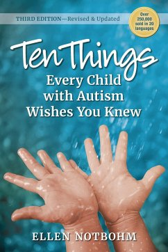 Ten Things Every Child with Autism Wishes You Knew, 3rd Edition: Revised and Updated - Notbohm, Ellen