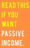 Read This If You Want Passive Income: Learn How to Easily Make Over $1000 Per Month