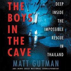 The Boys in the Cave: Deep Inside the Impossibl...