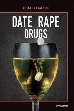 Date Rape Drugs - Conley, Kate