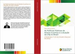 As Políticas Públicas de Acesso à Justiça e a atuação do CNJ no Brasil