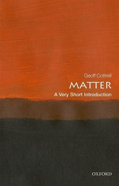 Matter: A Very Short Introduction - Cottrell, Geoff (Academic Visitor, Oxford University Dept. of Physic