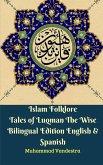 Islam Folklore Tales of Luqman The Wise Bilingual Edition English & Spanish