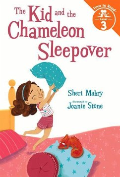 The Kid and the Chameleon Sleepover (The Kid and the Chameleon: Time to Read, Level 3) - Mabry, Sheri