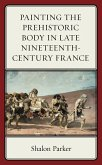 Painting the Prehistoric Body in Late Nineteenth-Century France