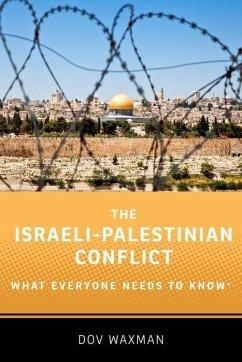 The Israeli-Palestinian Conflict - Waxman, Dov (Rosalinde and Arthur Gilbert Foundation Professor of Is