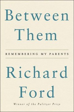 Between Them: Remembering My Parents - Ford, Richard