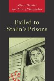 Exiled to Stalin's Prisons