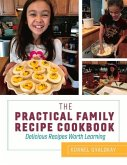 The Practical Family Recipe Cookbook: Delicious Recipes Worth Learning
