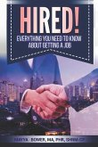 Hired!: Everything You Need to Know about Getting a Job