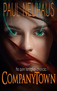 Company Town (The Quinn Henaghan Chronicles, #1) (eBook, ePUB)