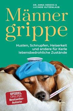 Männergrippe - Herzog, Anna; Hutzenlaub, Lucinde