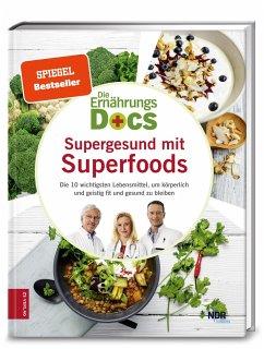 Die Ernährungs-Docs - Supergesund mit Superfoods - Riedl, Matthias; Klasen, Jörn; Fleck, Anne
