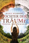 Meister der Täuschung / Tochter der Träume Bd.4
