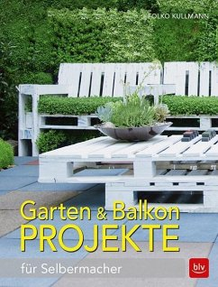 Garten & Balkonprojekte (Mängelexemplar) - Kullmann, Folko