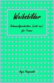 Weibsbilder - Schmunzelgeschichten (nicht) nur für Frauen (eBook, ePUB)