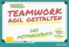 Teamwork agil gestalten - Das Mitmachbuch (eBook, ePUB) - Summerer, Alois; Maisberger, Paul