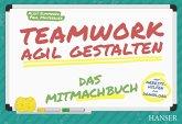 Teamwork agil gestalten - Das Mitmachbuch (eBook, PDF)