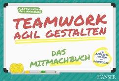Teamwork agil gestalten - Das Mitmachbuch (eBoo...