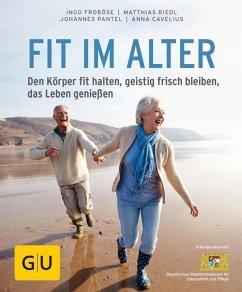Fit im Alter (Mängelexemplar) - Froböse, Ingo; Riedl, Matthias; Cavelius, Anna; Pantel, Johannes