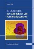 10 Grundregeln zur Konstruktion von Kunststoffprodukten (eBook, ePUB)