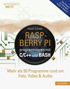 Raspberry Pi programmieren mit C/C++ und Bash (eBook, ePUB) - Schmidt, Harald