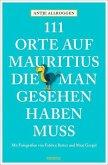 111 Orte auf Mauritius, die man gesehen haben muss (Mängelexemplar)