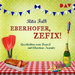 Eberhofer, zefix! Geschichten vom Franzl (MP3-Download) - Falk, Rita