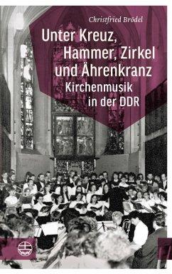 Unter Kreuz, Hammer, Zirkel und Ährenkranz (eBo...