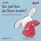 Nur noch kurz die Ohren kraulen? Hasenkinds Mitmach-Geschichten (MP3-Download)