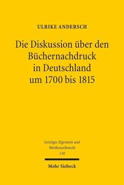 Die Diskussion über den Büchernachdruck in Deutschland um 1700 bis 1815 (eBook, PDF) - Andersch, Ulrike