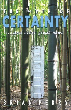 The Myth of Certainty...and Other Great News (e...