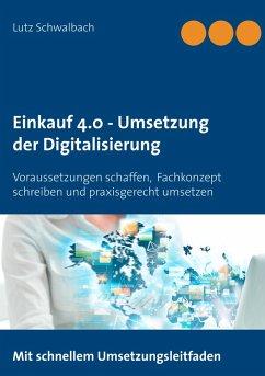 Einkauf 4.0 - Umsetzung der Digitalisierung