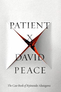 Patient X (eBook, ePUB) - Peace, David