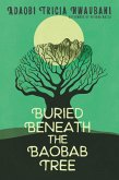 Buried Beneath the Baobab Tree (eBook, ePUB)
