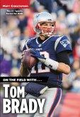 On the Field with...Tom Brady (eBook, ePUB)