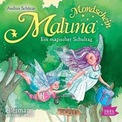 Ein Magischer Schultag / Maluna Mondschein Bd.11 (MP3-Download) - Schütze, Andrea