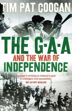 The GAA and the War of Independence (eBook, ePUB) - Coogan, Tim Pat