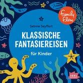 Klassische Fantasiereisen für Kinder (MP3-Download)