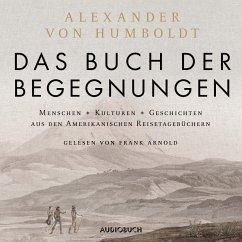 Das Buch der Begegnungen (ungekürzt) (MP3-Download) - Humboldt, Alexander von