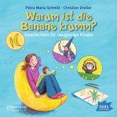 Warum ist die Banane krumm? (MP3-Download)