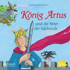 König Artus und die Ritter der Tafelrunde (MP3-Download) - Neuschaefer, Katharina