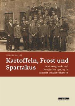 Kartoffeln, Frost und Spartakus (eBook, PDF) - Rossol, Nadine