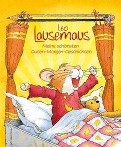 Leo Lausemaus - Meine schönsten Guten-Morgen-Geschichten (eBook, ePUB)