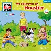 WAS IST WAS Junior Hörspiel: Wir bekommen ein Haustier (MP3-Download)