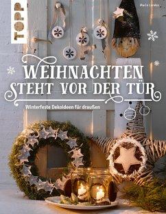 Weihnachten steht vor der Tür: Winterfeste Deko für draußen (eBook, PDF) - Landes, Maria